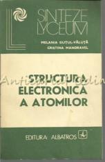 Structura Electronica A Atomilor. Baza Pentru Intelegerea Fenomenelor Chimice foto