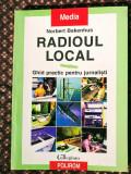Radioul local - Ghid practic pentru jurnaliști, 255 pagini, 20 lei