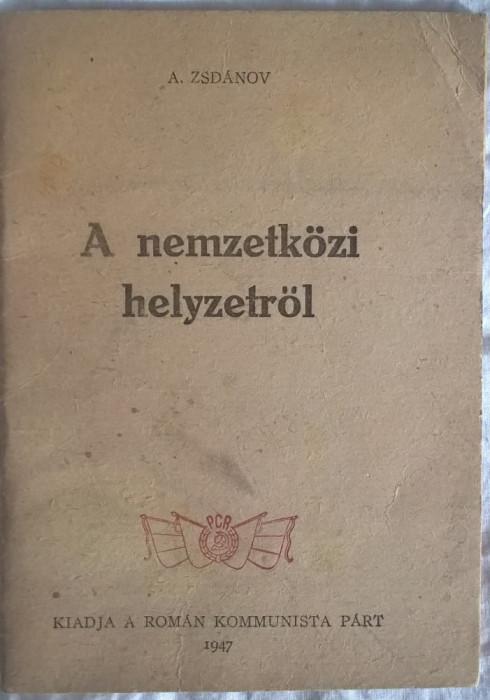 Zsdanov A. A nemzetkozi helyzetrol - 1004 (carte pe limba maghiara)
