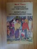 H0c Aventurile lui Tom Sawyer , Aventuile lui Huckleberry Finn - MARK TWAIN