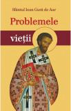 Problemele vietii | Sfantul Ioan Gura de Aur