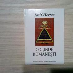 COLINDE ROMANESTI - Iosif Hertea - Editura Muzeul Literaturii, 2000, 249 p.