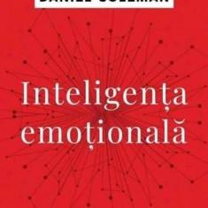 Inteligenta emotionala ed. 4 Daniel Goleman