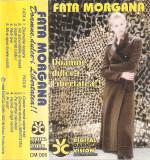 Caseta Fata Morgana – Doamne, Dulce-i Libertatea ! !, originala, Casete audio