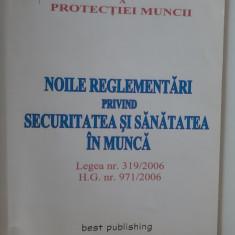 NOILE REGLEMENTARI PRIVIND SECURITATEA SI SANATATEA IN MUNCA 319/2006