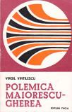 VIRGIL VINTILESCU - POLEMICA MAIORESCU - GHEREA (IMPLICATII ESTETICE SI LITERARE