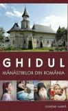 Cumpara ieftin Ghidul manastirilor din Romania. Ed. a IV-a/Gheorghita Ciocioi