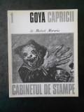 MODEST MORARIU - GOYA - CAPRICII. CABINETUL DE STAMPE (1973)
