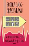 Minerva se dezlantuie/Rodica Ojog-Brasoveanu
