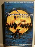 caseta VHS Originala cu RIVERDANCE - THE SHOW  (1997/CBS/GERMANY) - ca Noua
