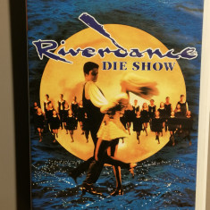 caseta VHS Originala cu RIVERDANCE - THE SHOW  (1997/CBS/GERMANY) - ca Noua