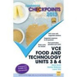 Cambridge Checkpoints VCE Food and Technology Units 3 and 4 2013 - Glenis Heath, Heather McKenzie, Laurel Tully