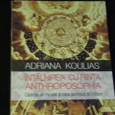 INTILNIRE CU FIINTA ANTROPOSOFIA-ADRIAN KOULIAS-TRAD. CIPRIAN GHEORGHE-280 PG-