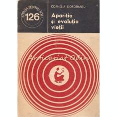 Aparitia Si Evolutia Vietii - Cornelia Dorobantu