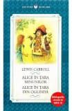 Alice in Tara Minunilor. Alice in Tara din Oglinda - Lewis Carroll