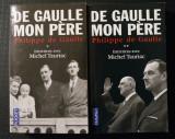 Philippe de Gaulle - De Gaulle, mon pere (entretiens avec Michel Tauriac; 2 vol)