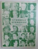 ETERNELE EFEMERIDE - ACTORI AI TEATRELOR DRAMATICE BUCURESTENE IN TOAMNA LUI 2003 de VASILE GHERASIM, fotografii de DAVID REU , 2003