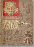 Cumpara ieftin Civilizatia Azteca - George Vaillant, 1964