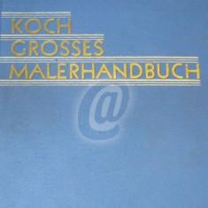 Grosses Malerhandbuch. Ein Lehr- und Nachschlagebuch für den modernen Bau- und Dekorationsmaler, Lackierer, Anstreicher und Vergolder