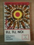 EU, TU, NOI . VIATA PSIHICA-IPOTEZE, CERTITUDINI de SEPTIMIU CHELCEA, ADINA CHELCEA 1983