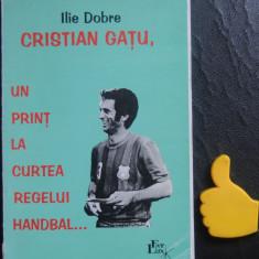 Cristian Gatu un print la curtea Regelui Handbal Ilie Dobre cu autograf