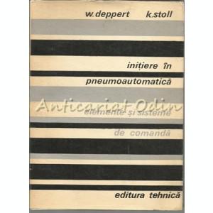 Initiere In Pneumoautomatica - W. Deppert, K. Stoll - Tiraj: 3060 Exemplare