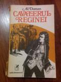 Cavalerul reginei - Alexandre Dumas (anul 1976, Editura Cartea Românească)