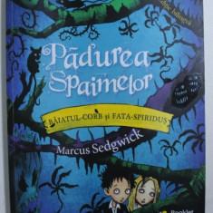 BAIATUL - CORB si FATA - SPIRIDUS , VOL I : PADUREA SPAIMELOR de MARCUS SEDGWICK , ilustratii de PETE WILLIAMSON , EDITIE BILINGVA ROMANA - ENGLEZA ,
