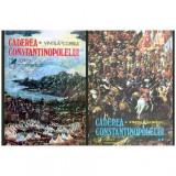 Caderea Constantinopolelui - roman - vol. I si II