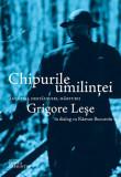 Chipurile umilinței. Amintiri, destăinuiri, mărturii. Grigore Leșe în dialog cu Răzvan Bucuroiu