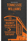 Un tramvai numit dorinta. Trandafirul tatuat. Noaptea iguanei/Williams Tennessee, ART