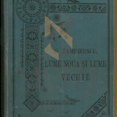ZAMFIRESCU DUILIU - LUME NOUA SI LUME VECHIE, 1895, Bucuresci (Editie Princeps!)