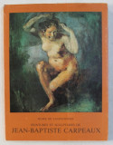 MUSEE DE VALENCIENNES - PEINTURES ET SCULPTURE DE JEAN - BAPTISTE CARPEAUX , 1978