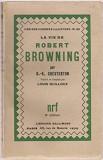LA VIE DE ROBERT BROWNING - G.K. CHESTERTON (CARTE IN LIMBA FRANCEZA)