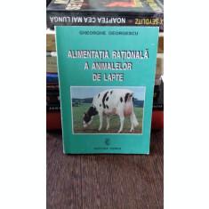 ALIMENTATIA RATIONALA A ANIMALELOR DE LAPTE - GHEORGHE GEORGESCU