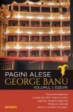 Pagini alese. Vol.1: Eseuri - George Banu