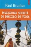 Invatatura secreta de dincolo de Yoga
