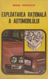 Exploatarea rationala a automobilului - Dr. ing. Mihail Stratulat, Militara, 1986