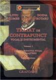 Tratat de contrapunct vocal si instrumental Vol. 1 | Liviu Comes, Doina Rotaru