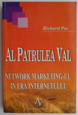 Al patrulea val. Network marketing-ul in era internetului – Richard Poe foto