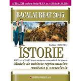 Bac 2015 istorie modele de subiecte reprezentative rezolvate si nerezolvate - Emilian Colceru