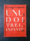 GEORGE GAMOW - UNU DOI TREI ... INFINIT