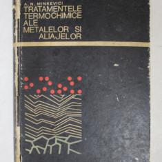 TRATAMENTELE TERMOCHIMICE ALE METALEOR SI ALIAJELOR de A.N. MINKEVICI , 1968