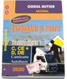 Intrebari si teste 2020. Pentru obtinerea permisului de conducere auto. Categoriile C, CE si D, DE. Camioane, Autobuze