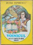 Voinicul cel cu cartea in mana nascut - Petre Ispirescu// il. Ofelia Dumitrescu