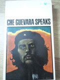 CHE GUEVARA SPEAKS SELECTED SPEECHES AND WRITINGS-EDITED BY GEORGE LAVAN