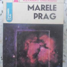 MARELE PRAG - ALEXANDRU UNGUREANU