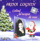 CD Colinde: Irina Loghin – Colind la-nceput de veac ( original, stare f.buna )