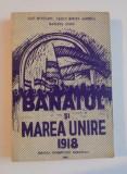 Banatul si Marea Unire : 1918 / I. Munteanu, V. Mircea Zaberca si Mariana Sârbu