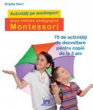Activitati pe anotimpuri dupa metoda pedagogica Montessori, Didactica Publishing House